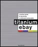 Titanium eBay by Skip McGrath